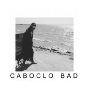 Caboclo Bad